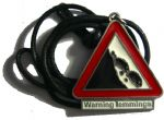 WARNING LEMMINGS - PENDANT